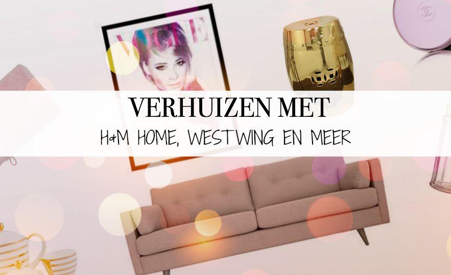 Verhuizen met H&M Home, Westwing en meer 2