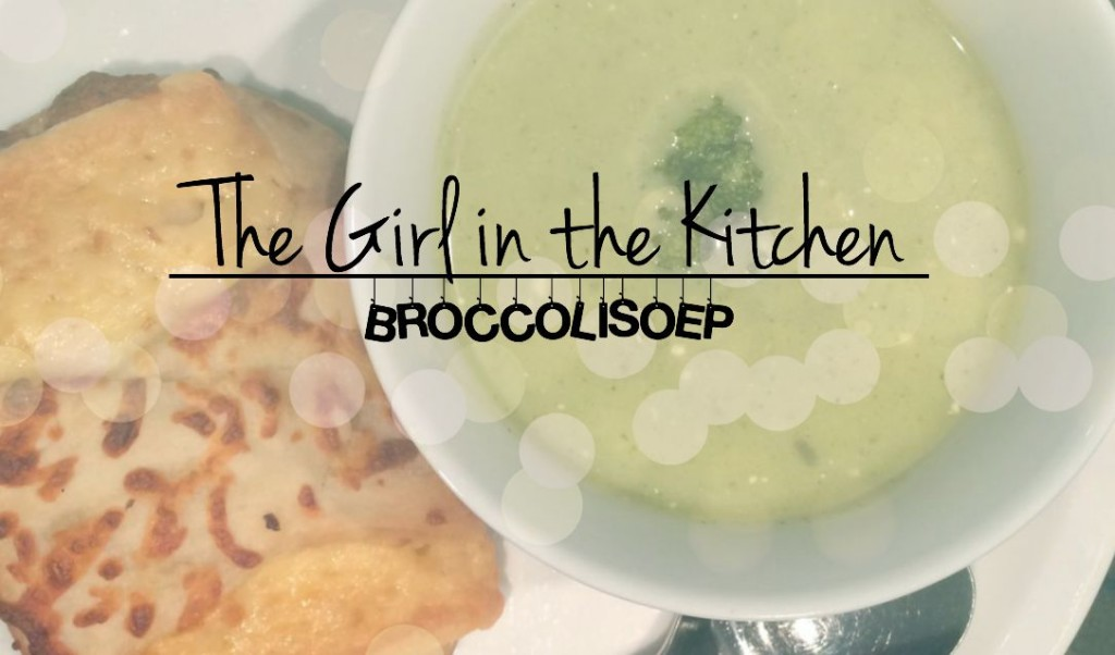 The Girl in the Kitchen: Broccolisoep