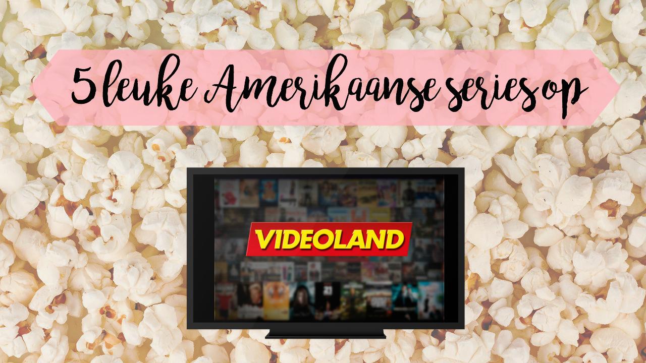 5 leuke Amerikaanse series op Videoland