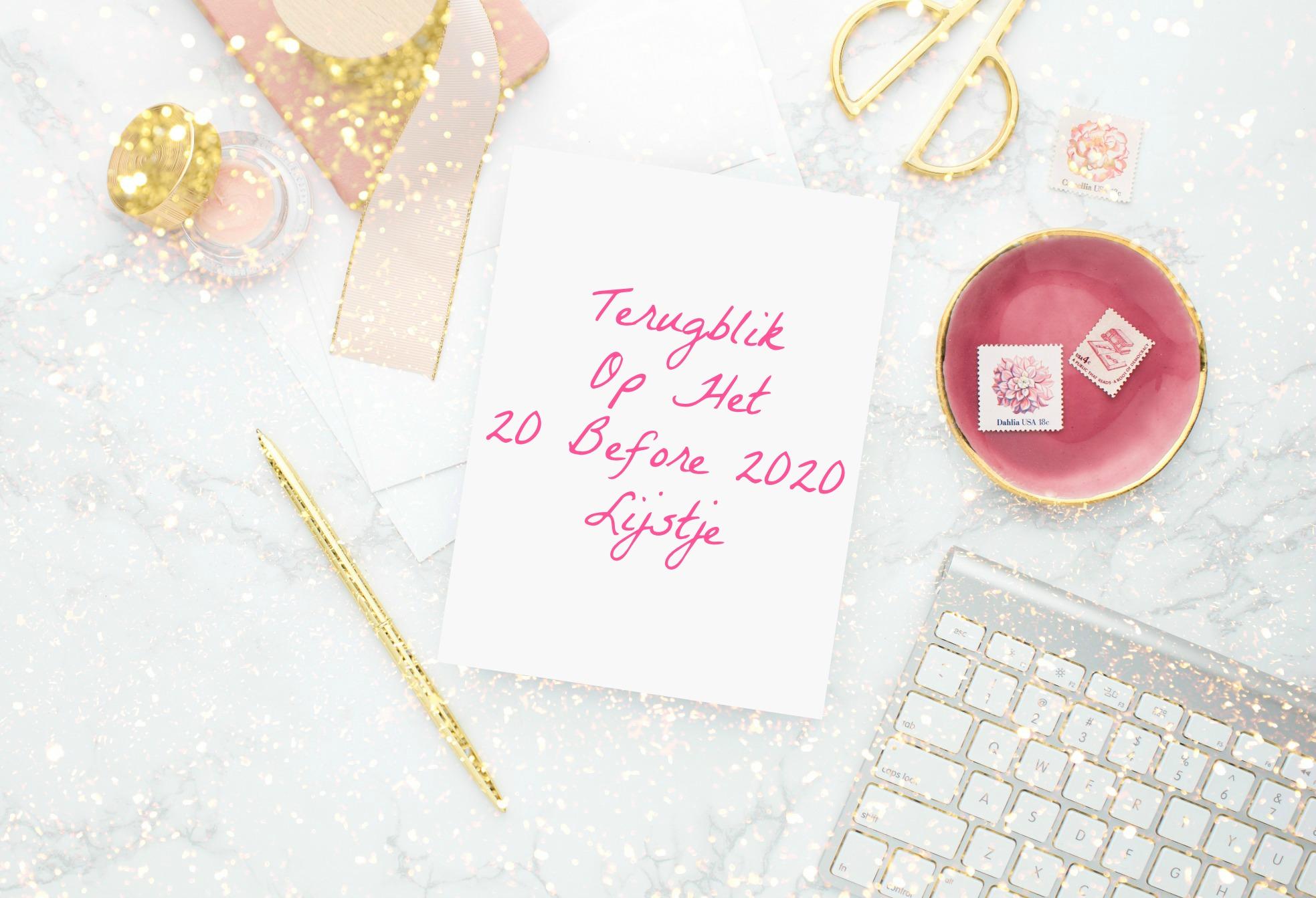 Terugblik Op Het 20 Before 2020 Lijstje