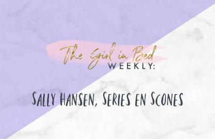TGIB WEEKLY: Sally Hansen, Series en Scones