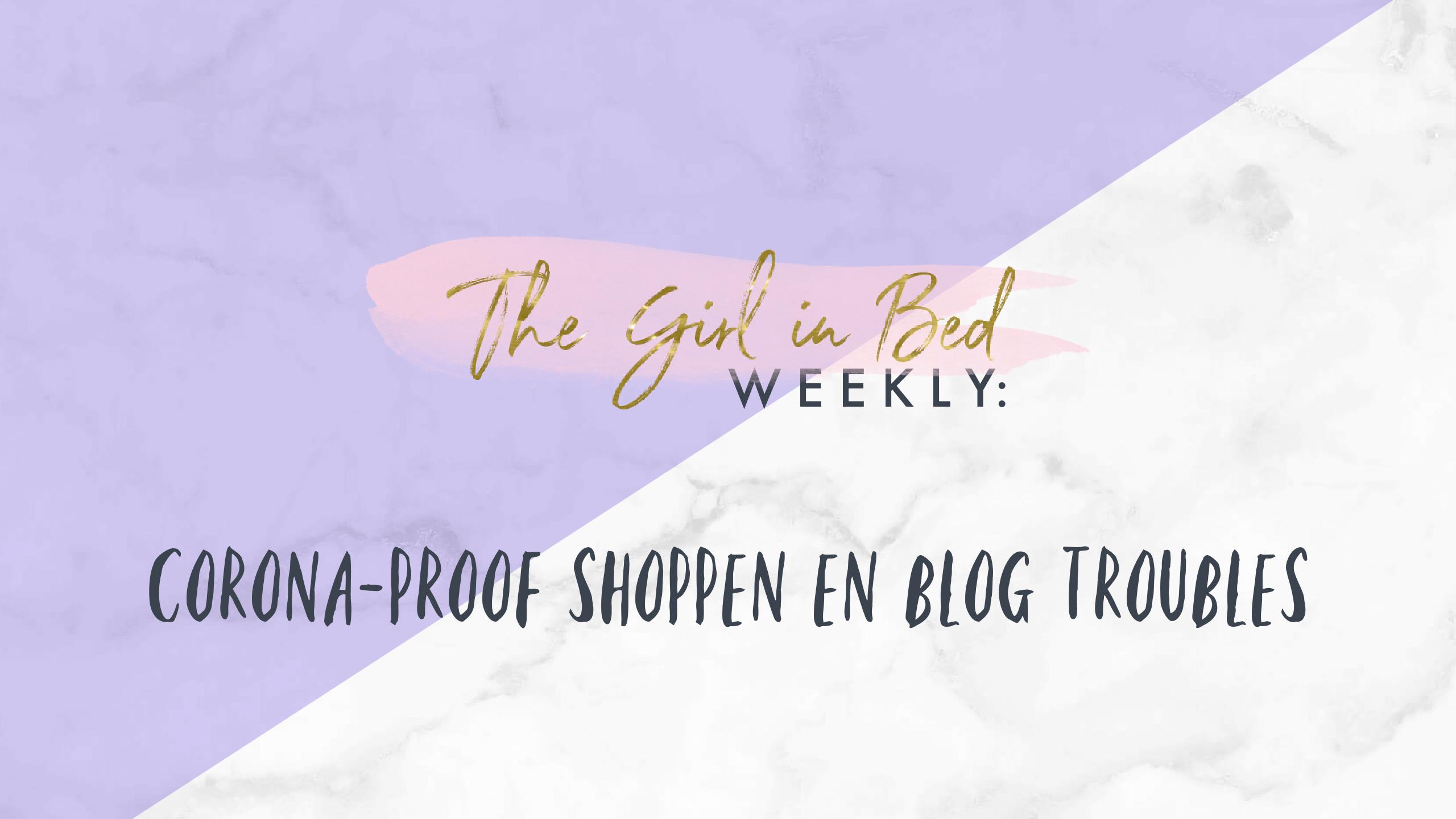 Corona-proof shoppen en blog troubles