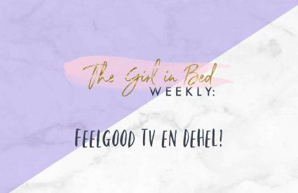 TGIB WEEKLY: Feelgood tv en DeHeL!