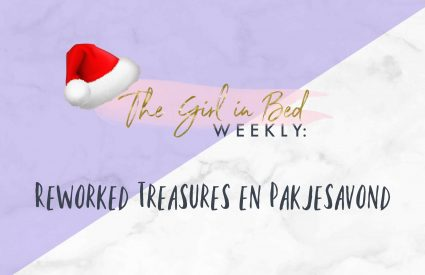 TGIB WEEKLY_ Reworked Treasures en Pakjesavond